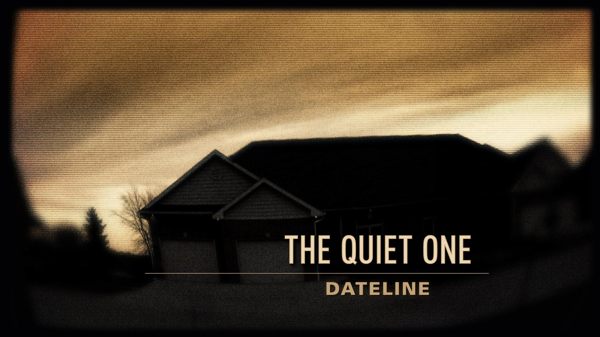 Dateline Trailer: The Quiet One