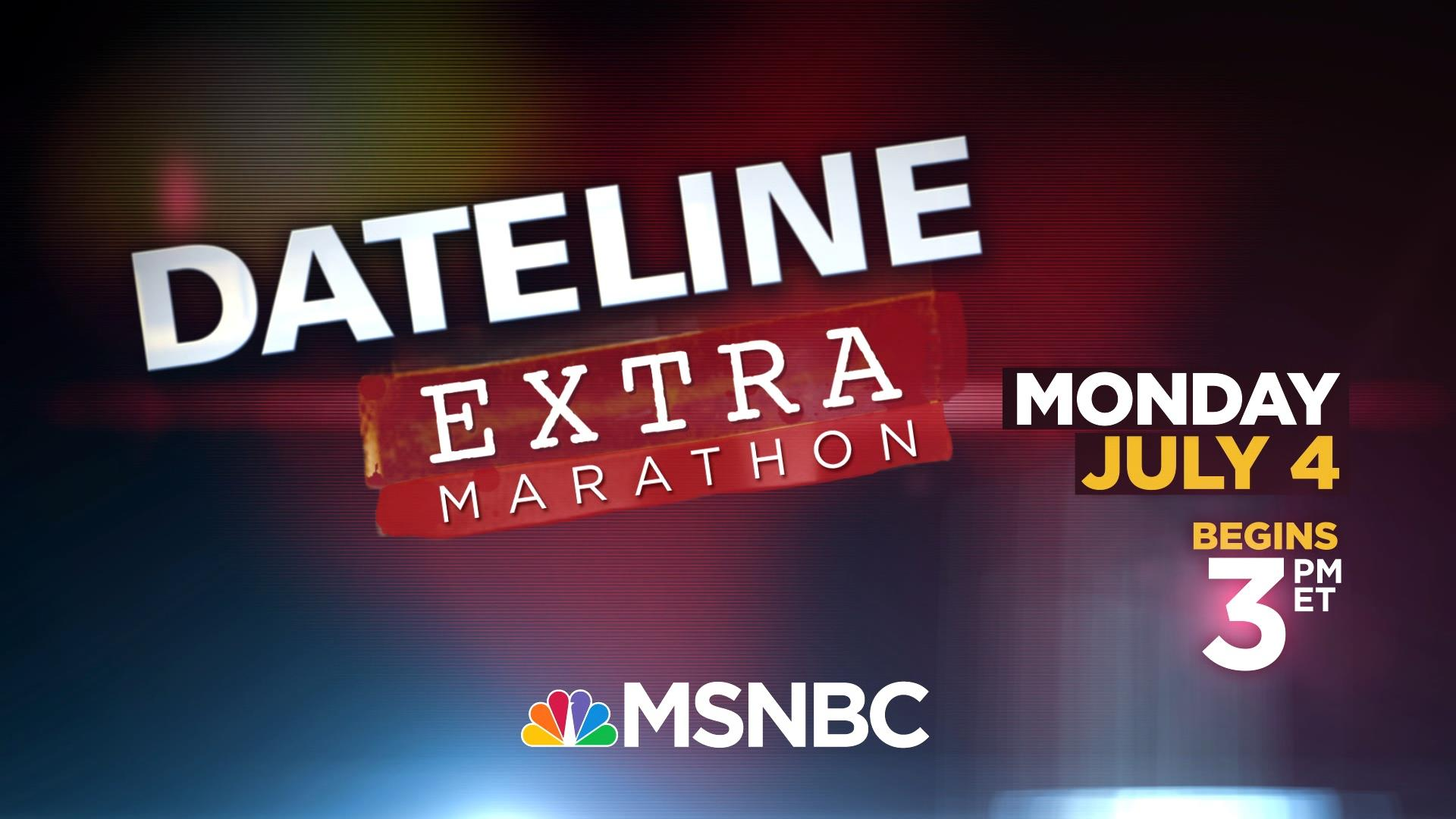 Monday, July 4: Dateline Extra on MSNBC