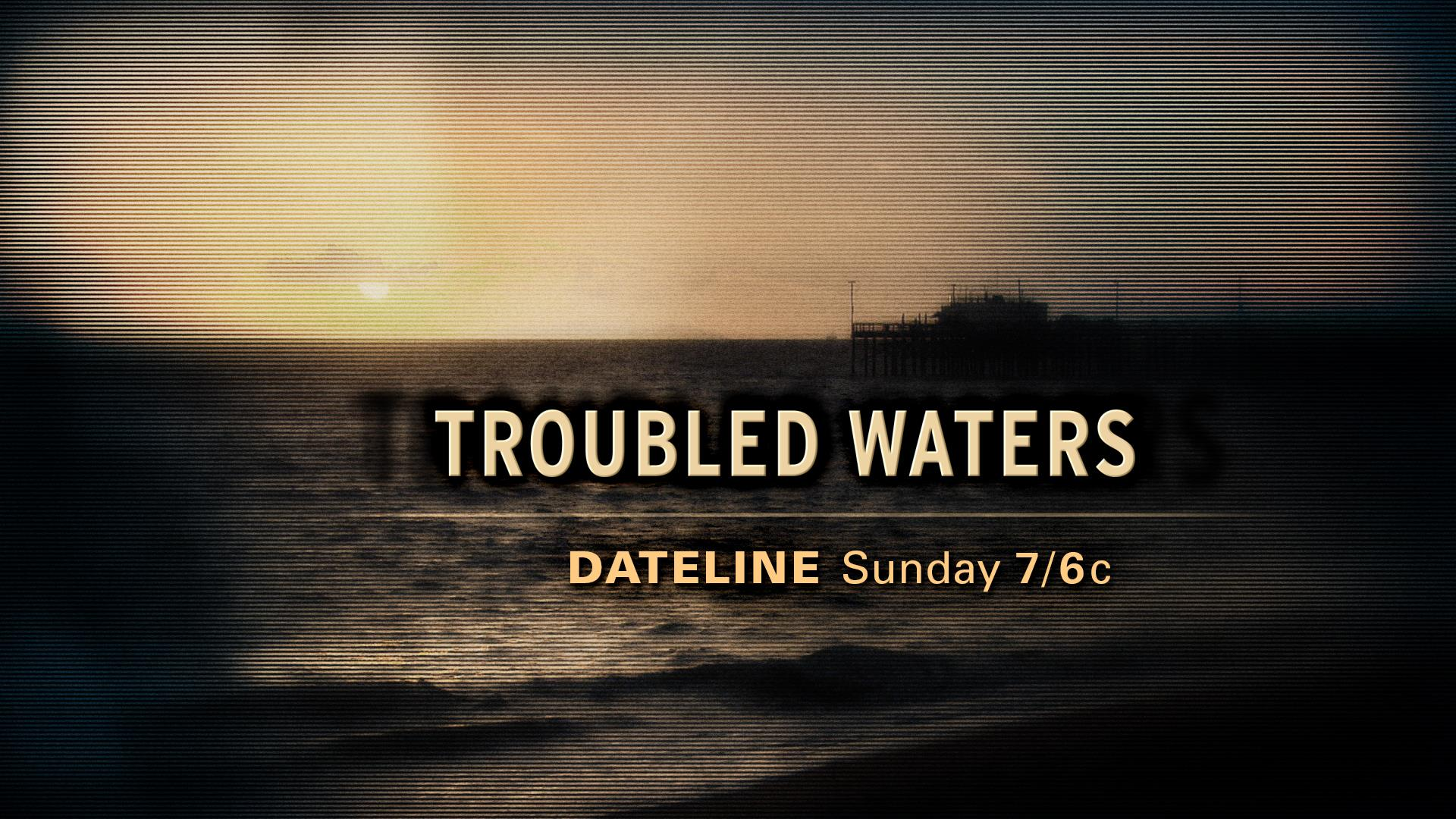 PREVIEW: Troubled Waters