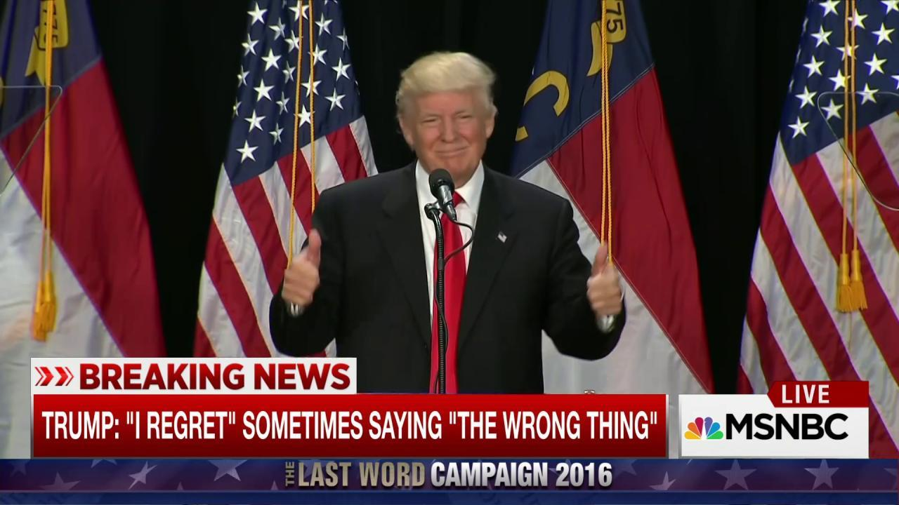 Trump says he regrets some things he's said