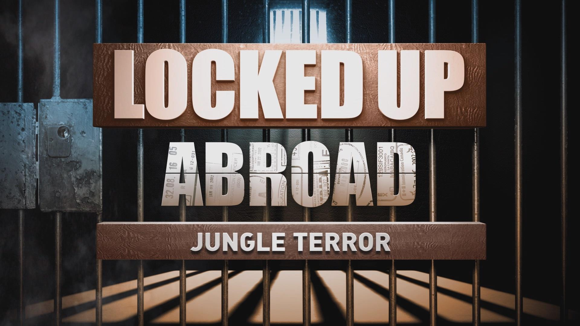 Locked Up Abroad: Jungle Terror
