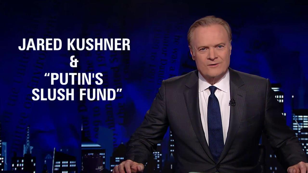 Lawrence on Jared Kushner and 'Putin's...