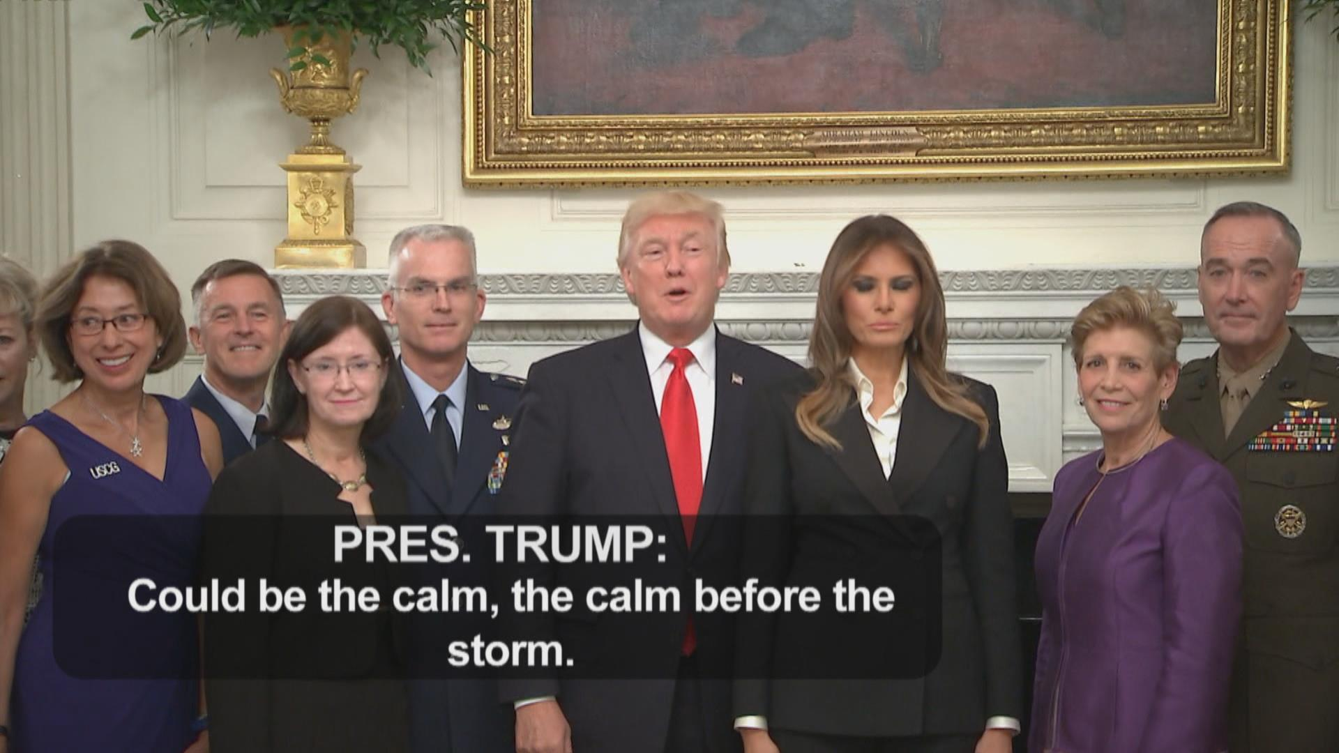 Trump says cryptically 'it's the calm...