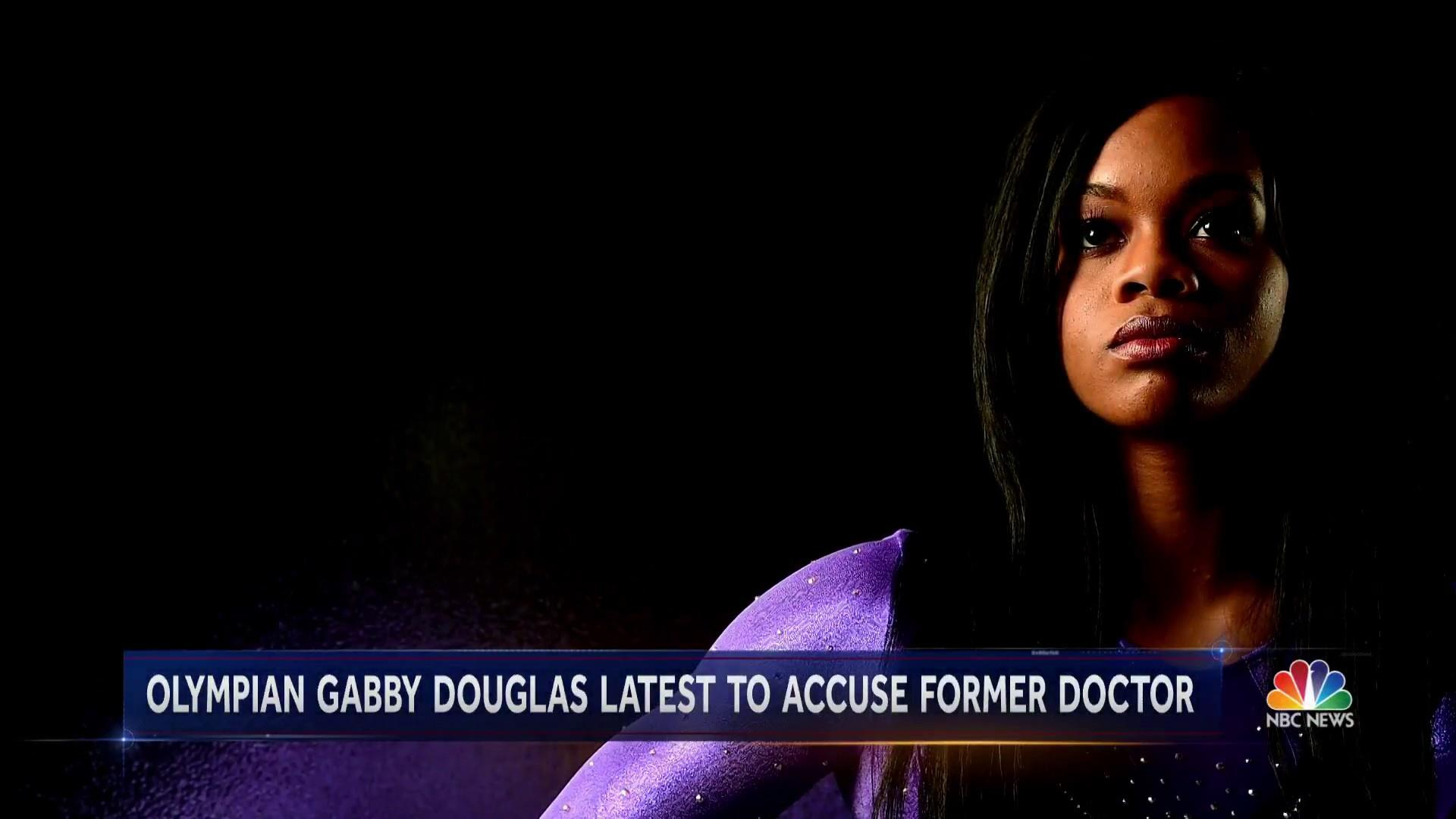 Olympics star gabby douglas says team doctor larry nassar abused her m4hsunfo