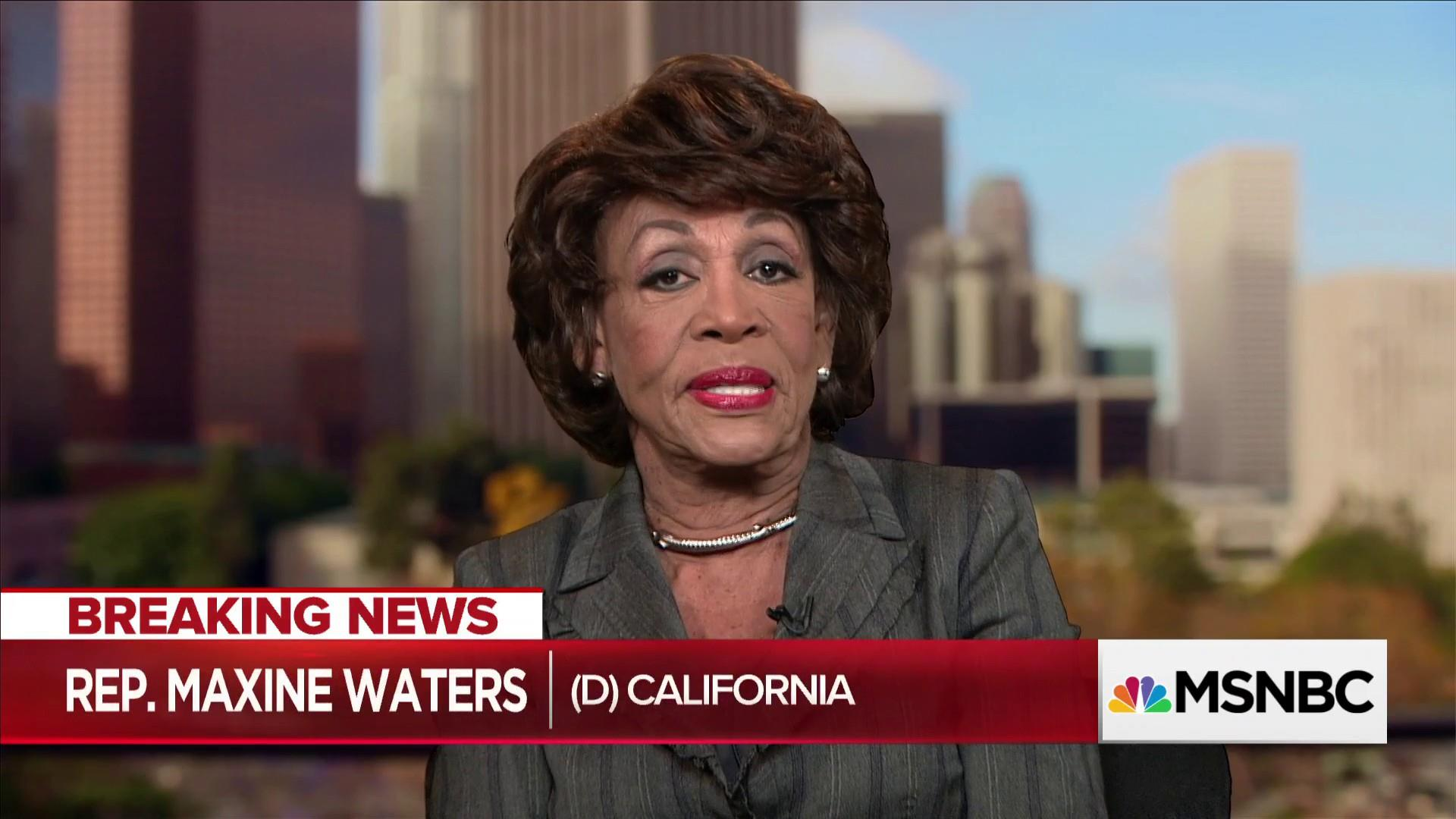 """Rep. Maxine Waters: Trump """"unworthy"""" and """"should be impeached"""""""