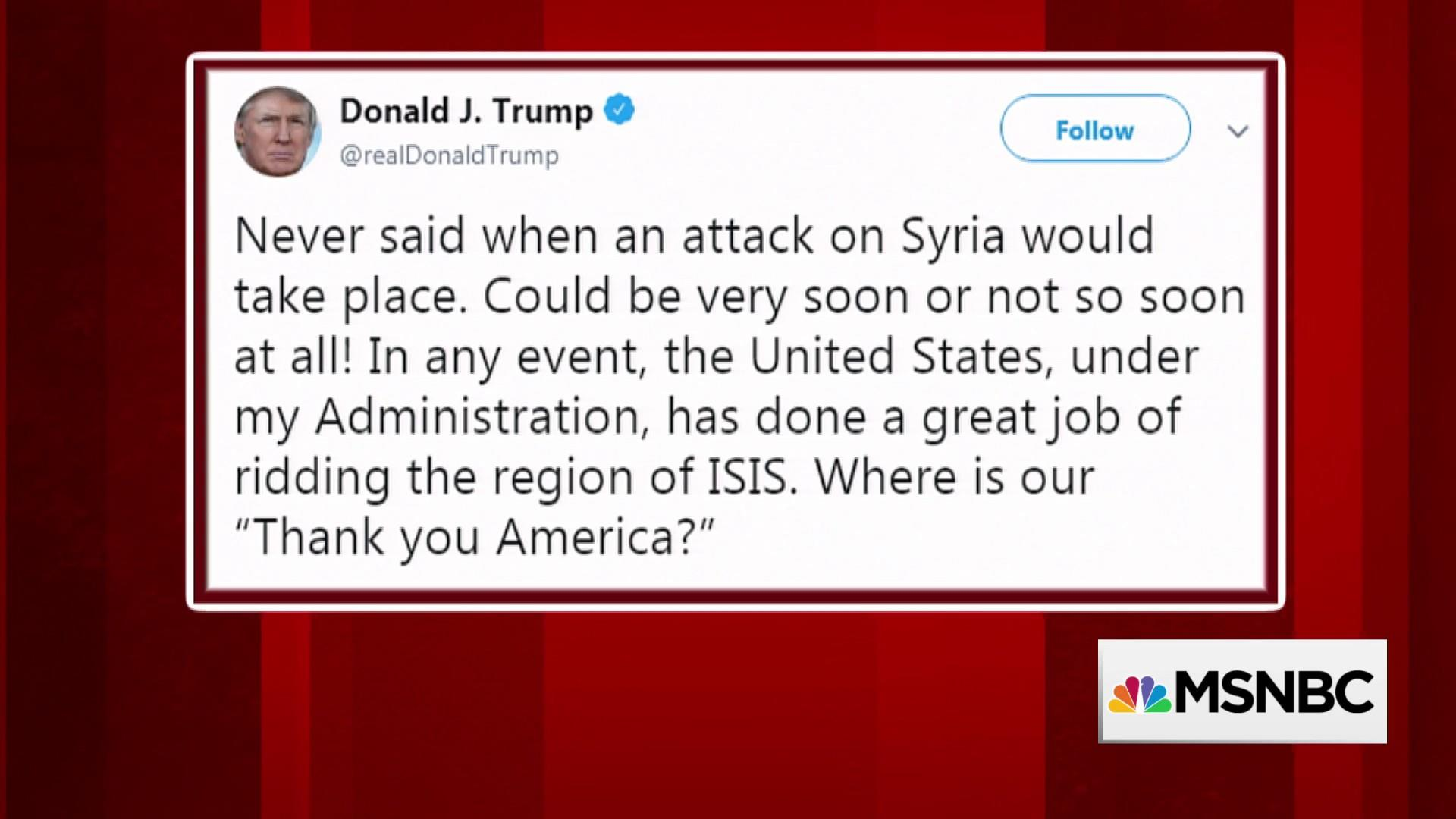 Trump tweets 'Never said when' US would attack Syria