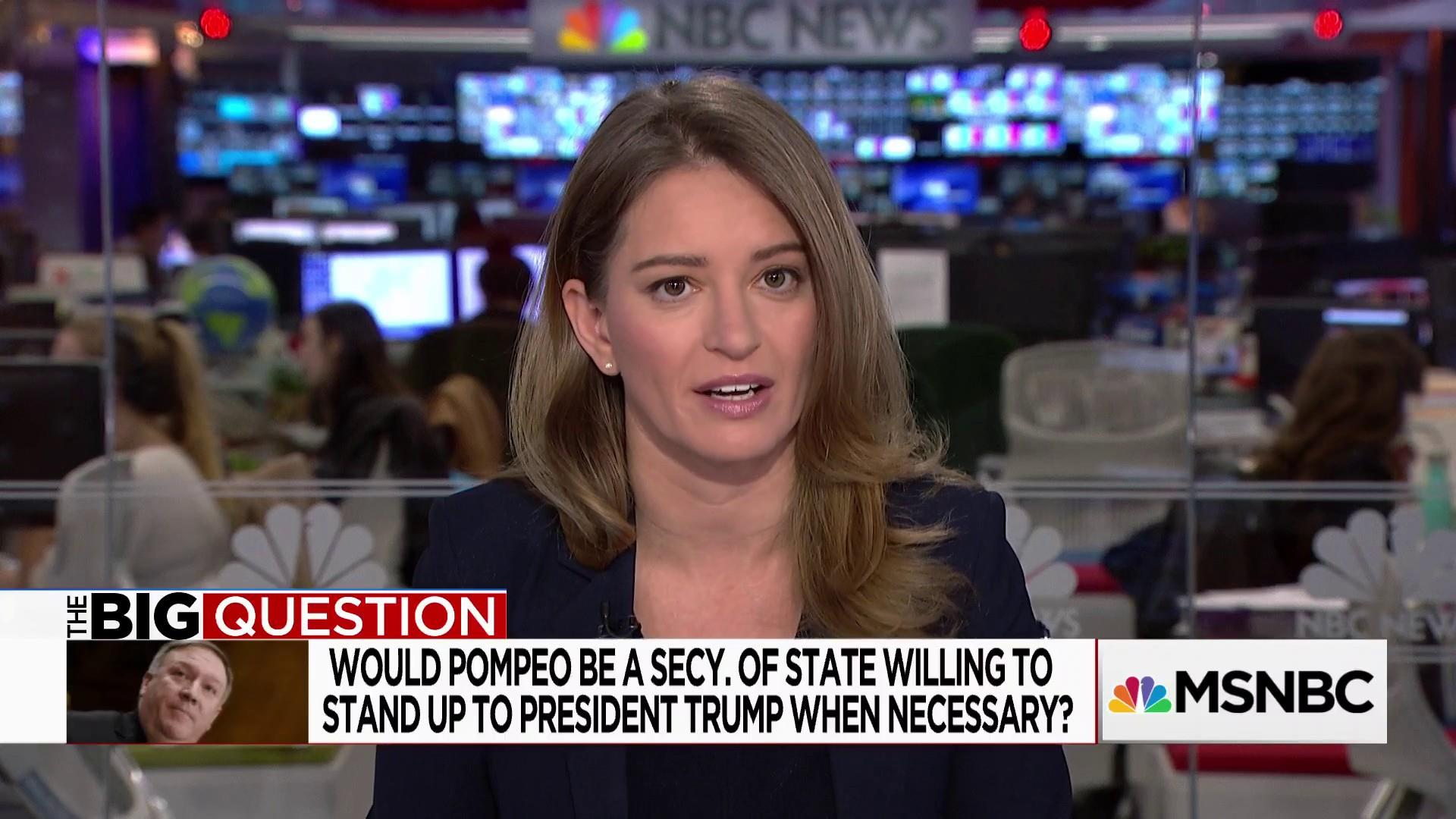 The Big Question: Would Pompeo be a Secretary of State willing to stand up to the President?