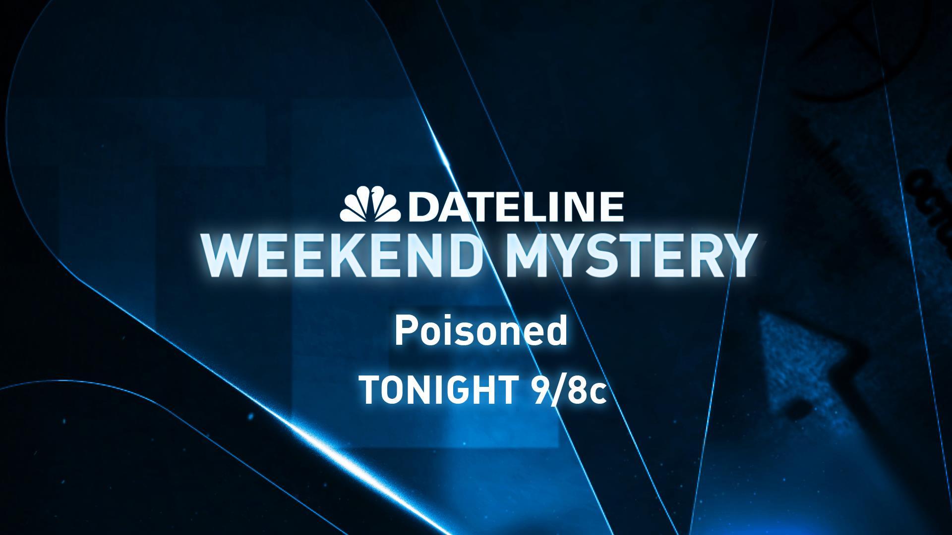 DATELINE WEEKEND MYSTERY SNEAK PEEK: Poisoned