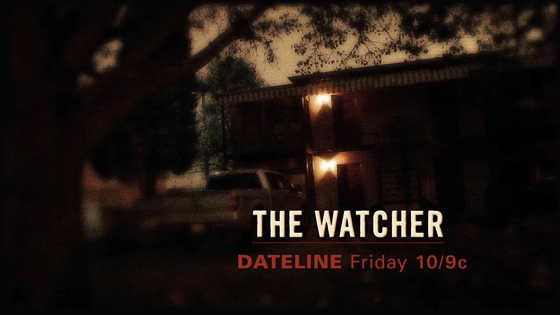 dateline tonight the watcher
