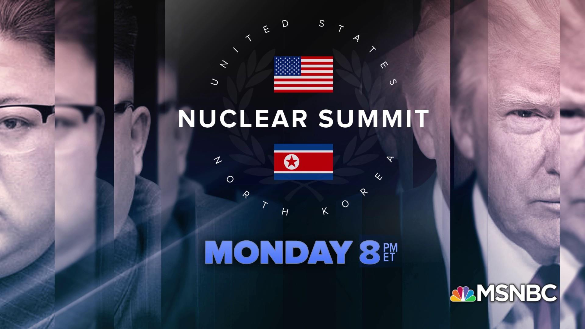North Korea nuclear summit special coverage starts 8pm ET Monday