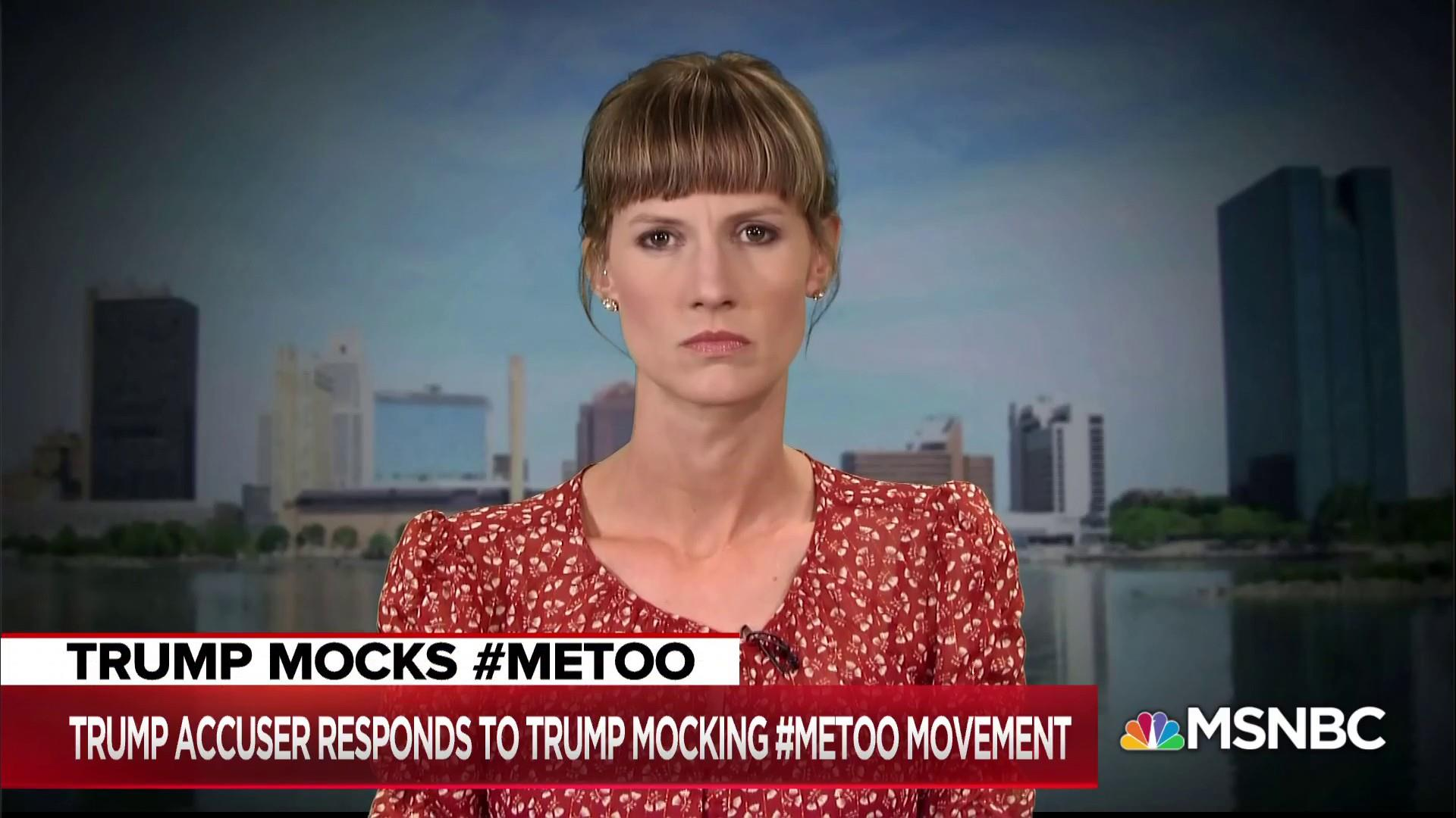 Trump accuser: 'Despicable' Trump mocks the 'Me Too' movement