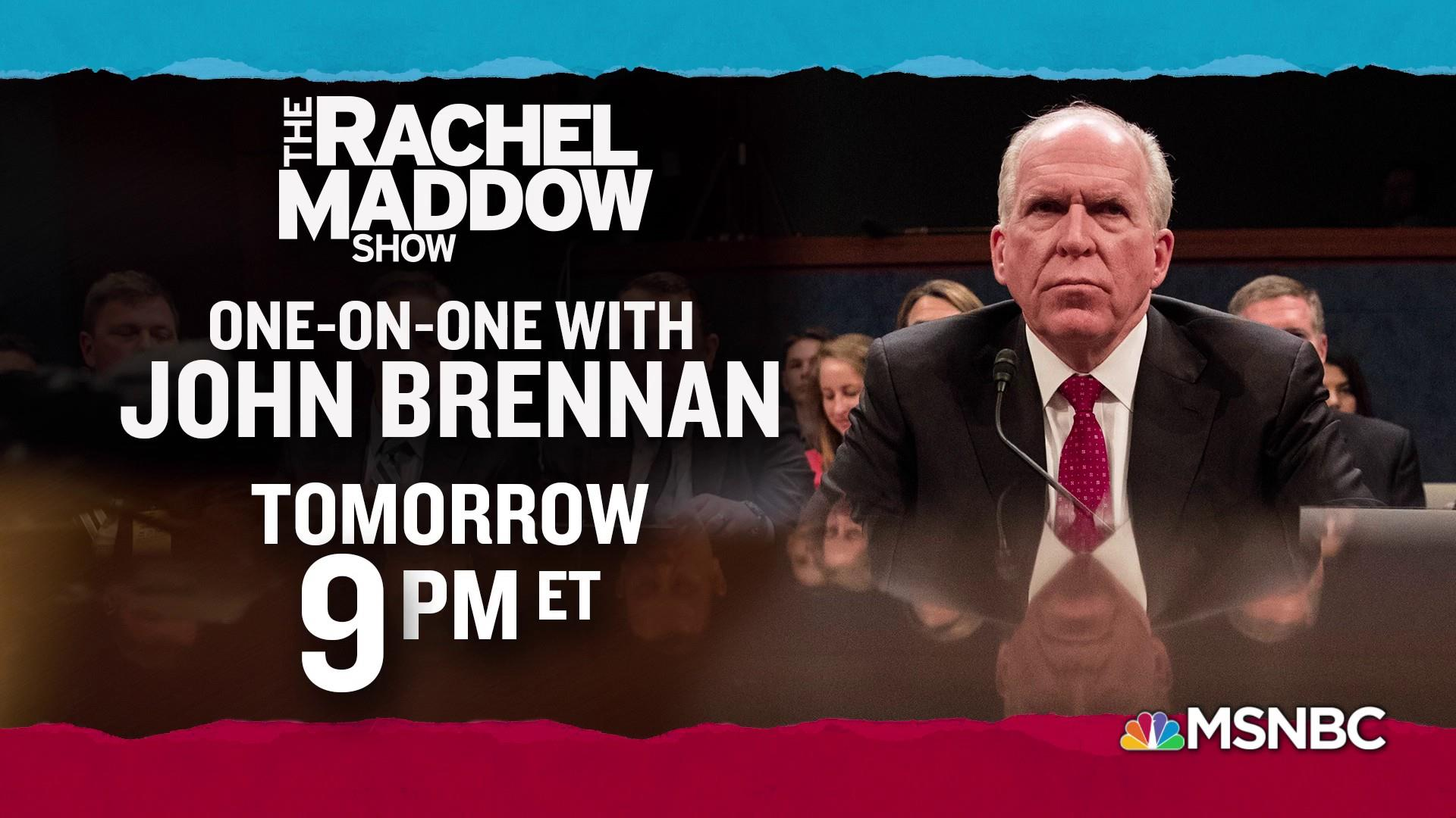 Programming Note! John Brennan to be Maddow's guest Friday 8/17