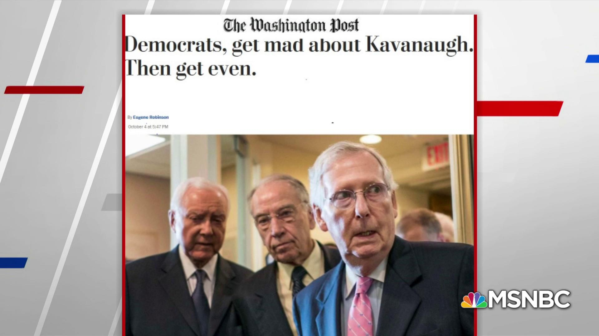 Eugene Robinson: Dems need to get mad about Kavanaugh