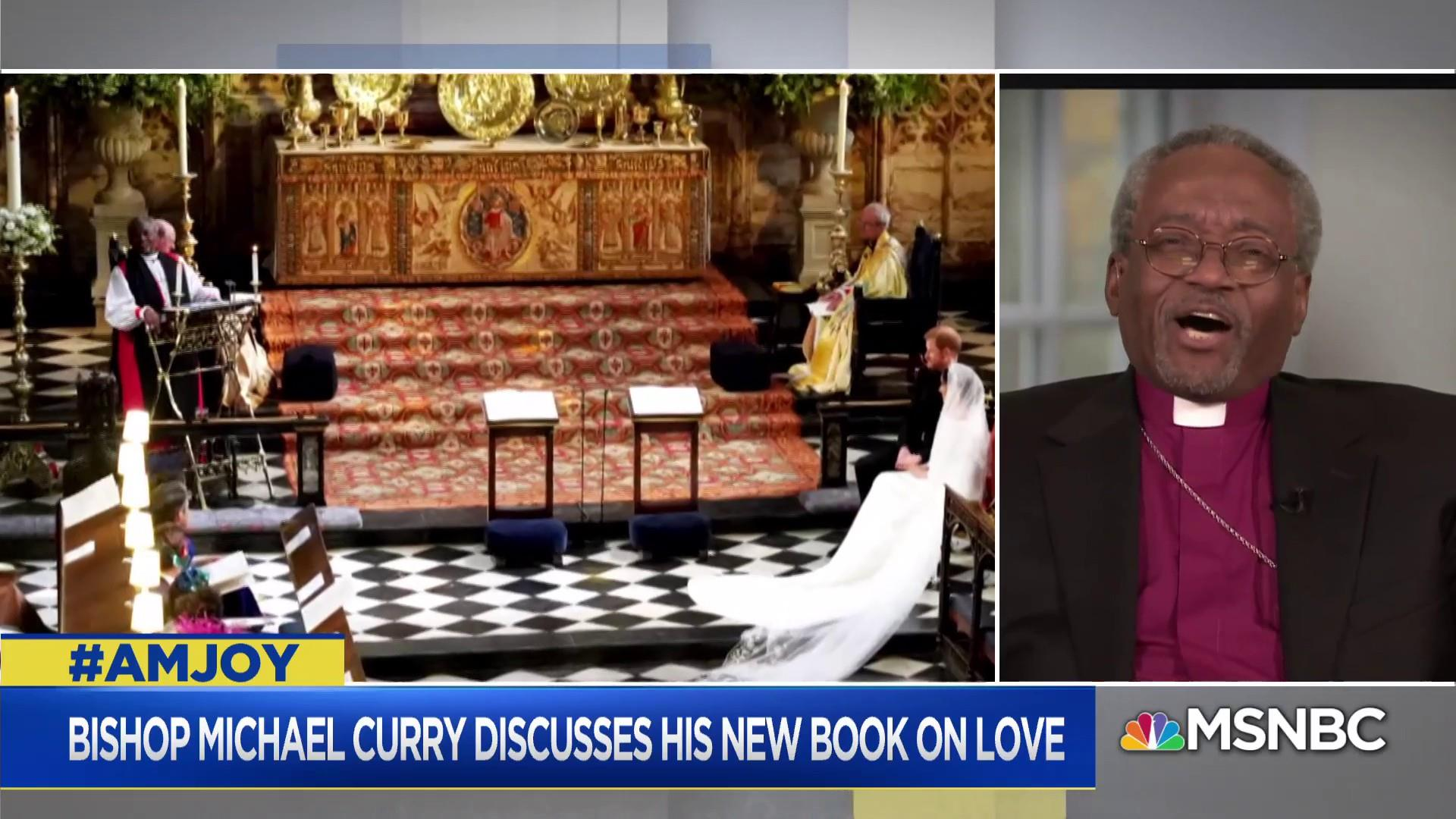 Bishop Michael Curry on his new book: Love is tried and true. We just have to do it.