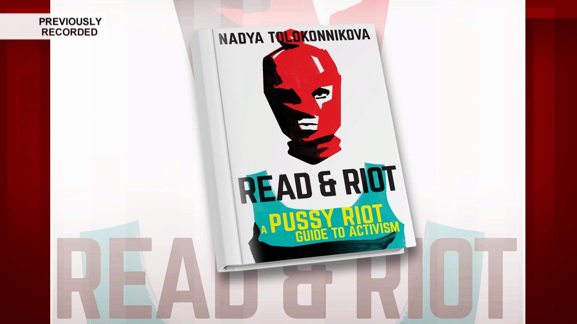 Pussy Riot's Nadya Tolokonnikova releases 'Read & Riot'