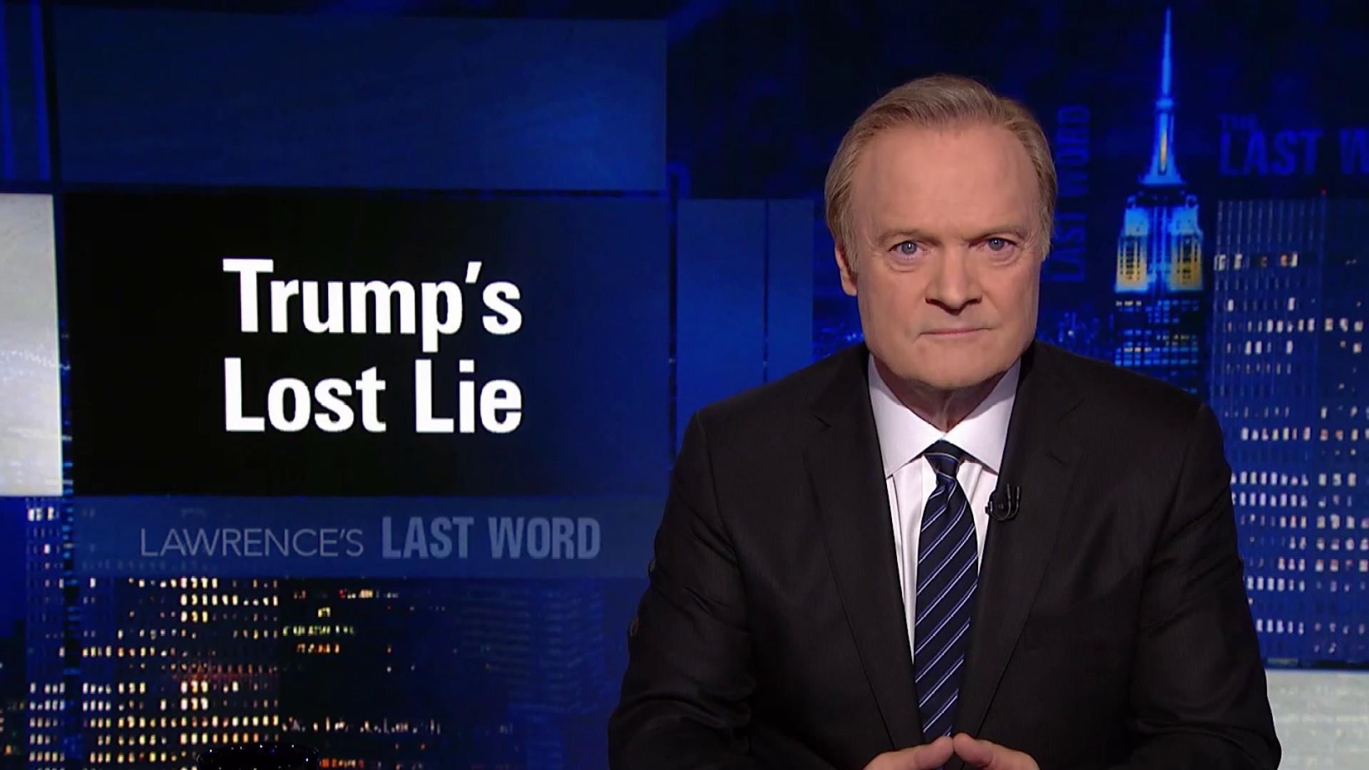 Lawrence's Last Word: Trump's Lost Lie