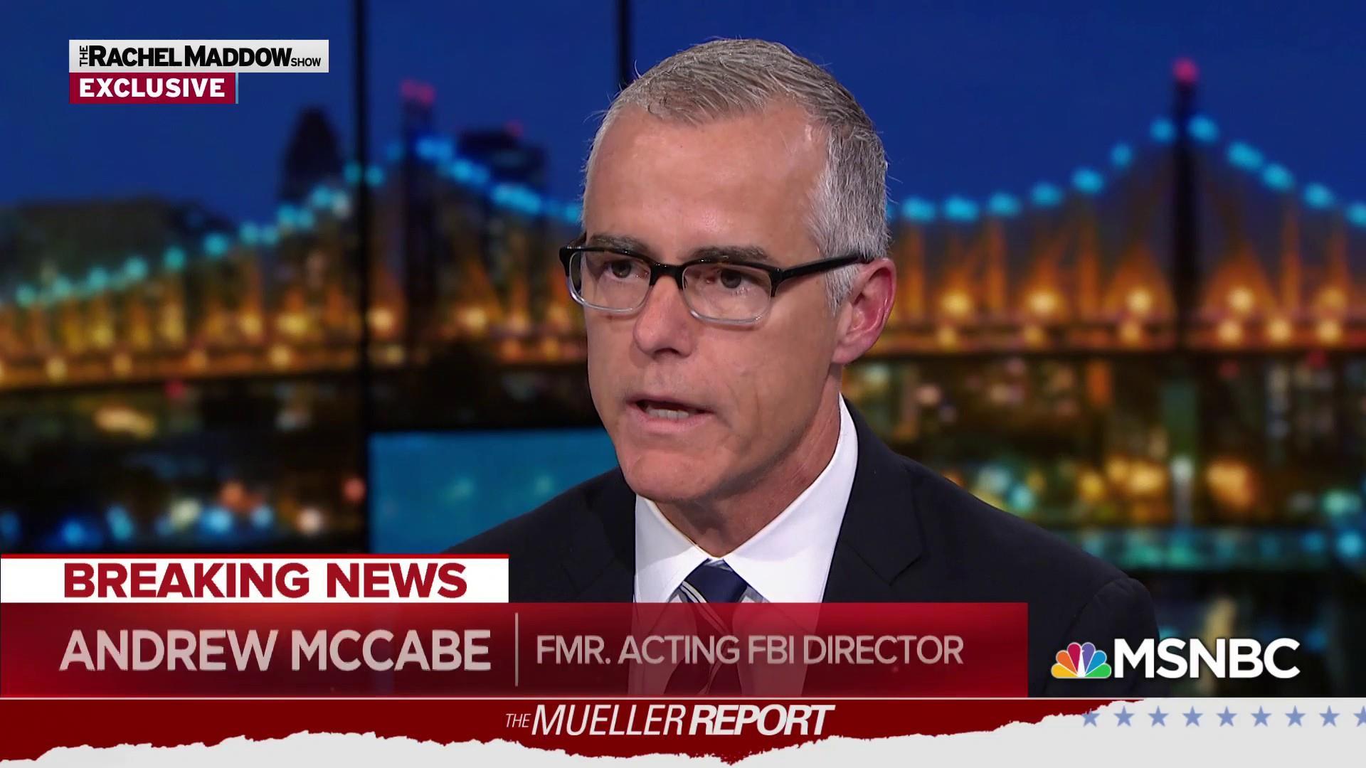 McCabe: Mueller report validates opening of Trump-Russia probe