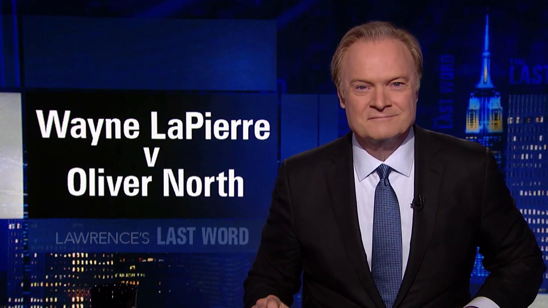 Lawrence's Last Word: Wayne LaPierre v Oliver North