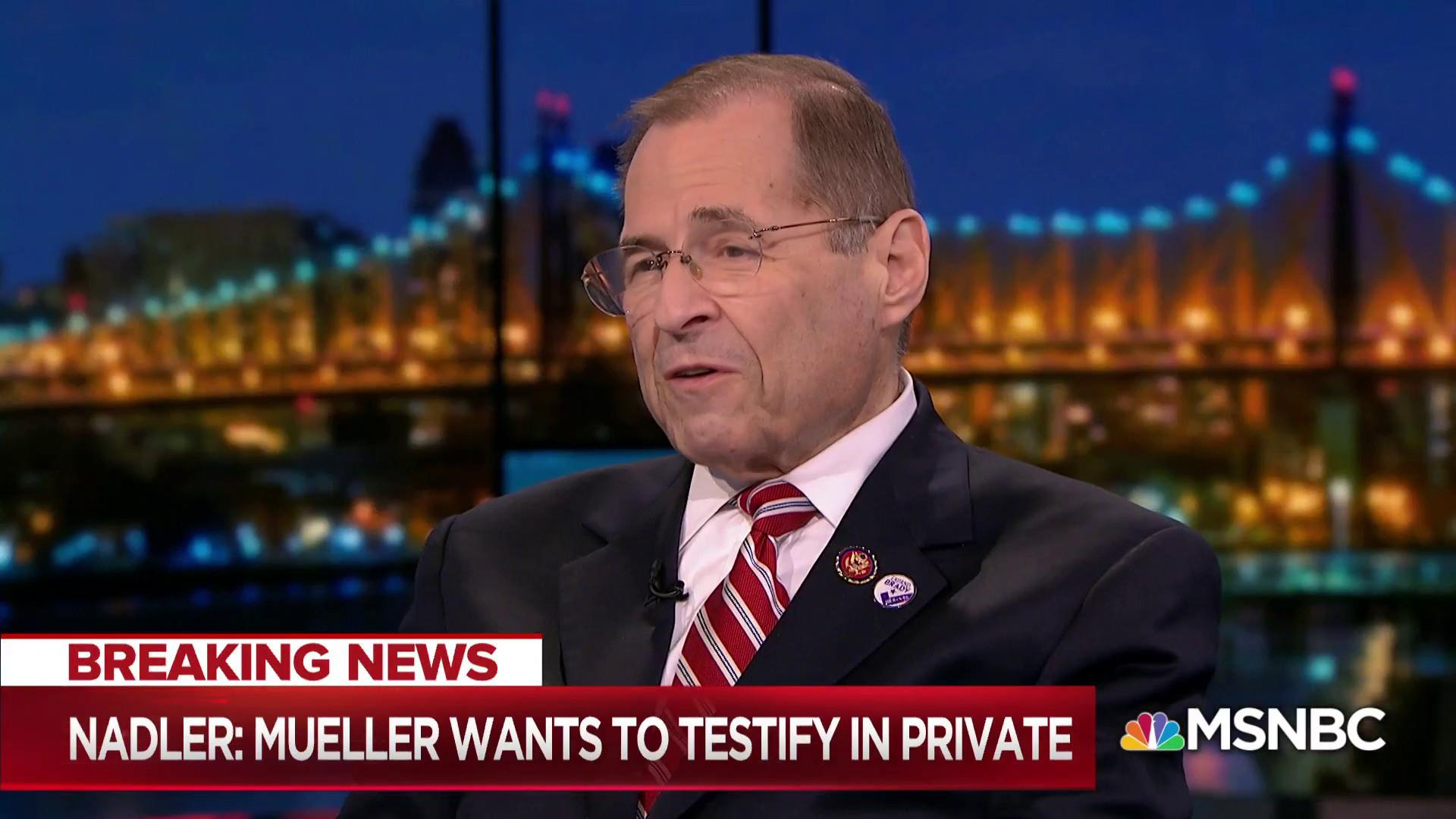 Rep. Nadler: Robert Mueller wants to testify to Congress — but in private
