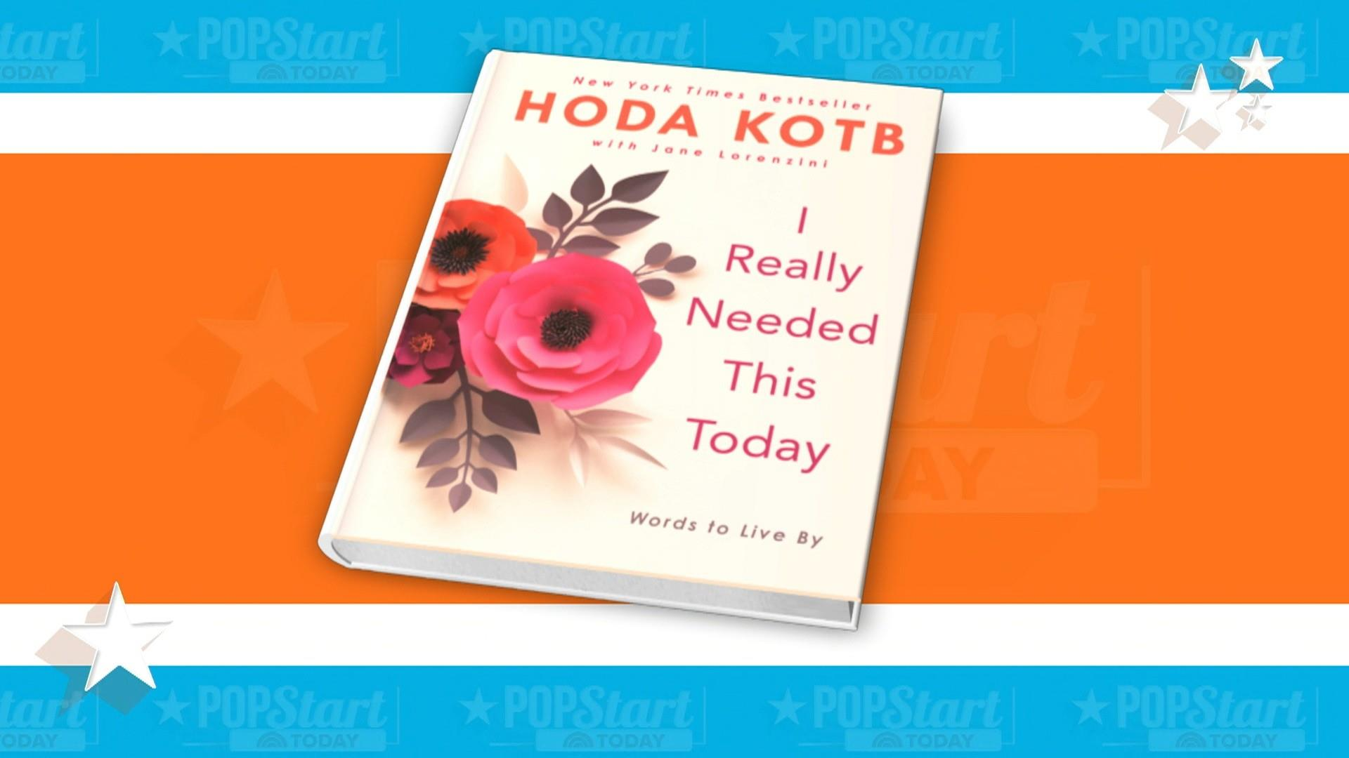 See Hoda's book, 'I Really Needed This Today,' hot off the presses!