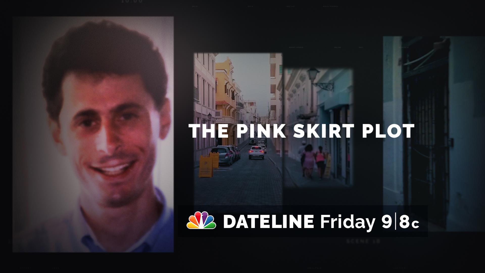 DATELINE FRIDAY SNEAK PEEK: The Pink Skirt Plot