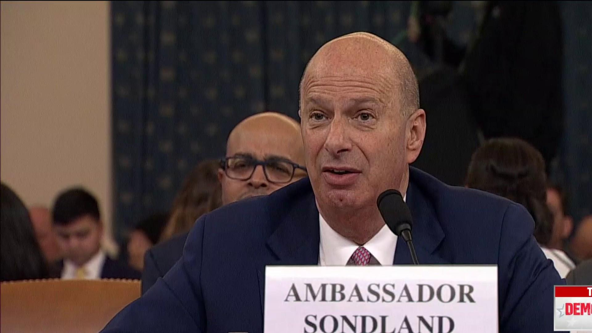 Sondland testimony targets Trump, Pompeo and confirms deal with Ukraine