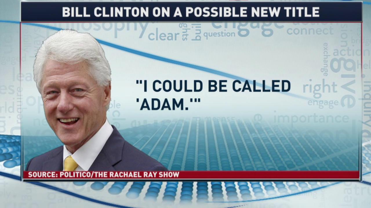 Bill Clinton: 'Call me Adam'