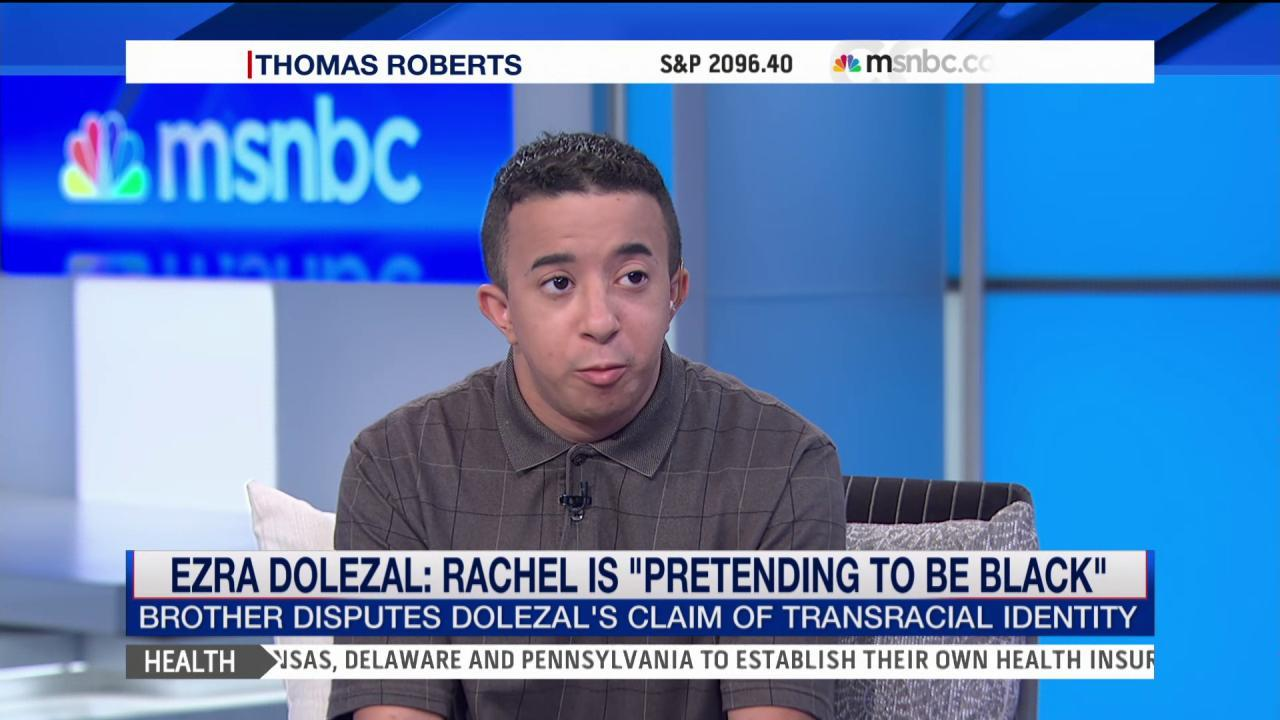 Ezra Dolezal: Rachel 'pretending to be black'