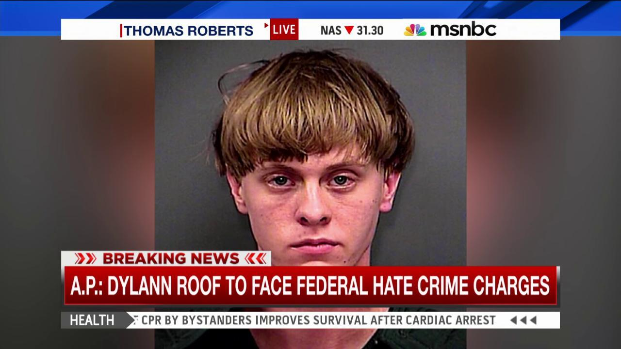 Dylann Roof to face federal hate crime...