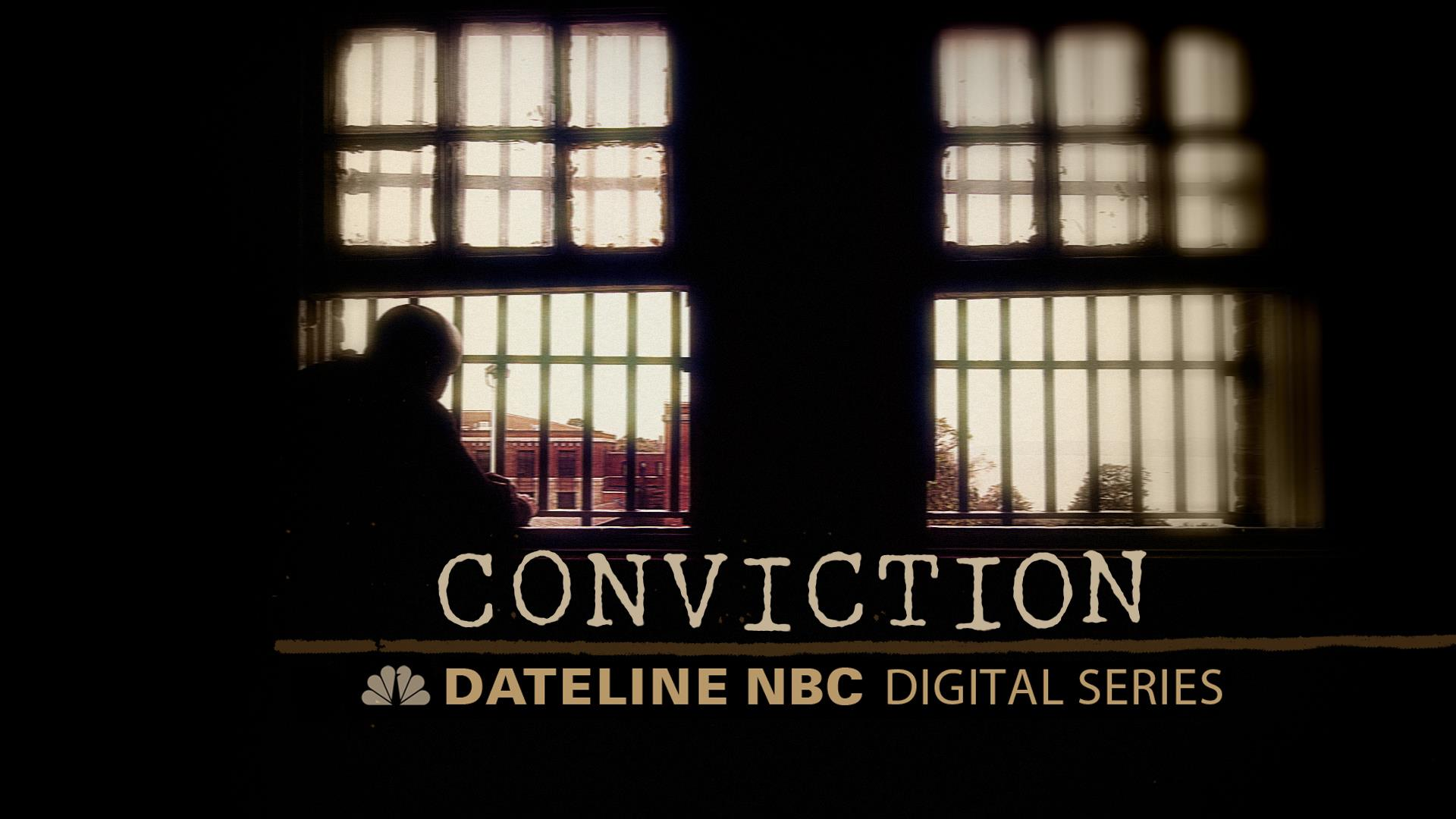 Conviction  >> Dateline Digital Series Conviction Nbc News
