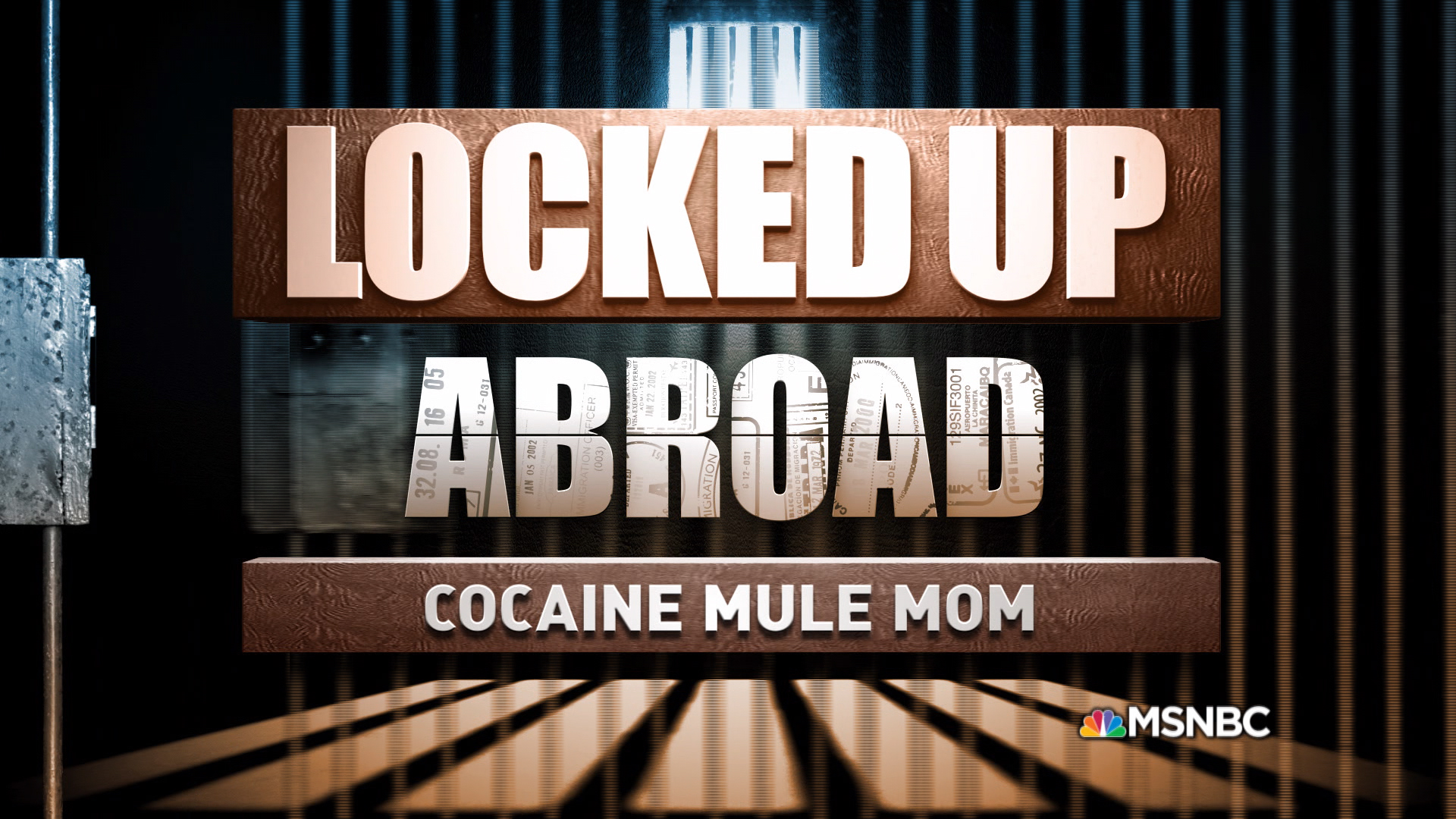 Locked Up Abroad: Cocaine Mule Mom