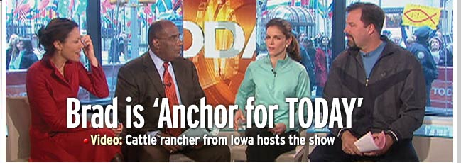 Brad is 'Anchor for TODAY' - Video: Cattle rancher from Iowa hosts the show