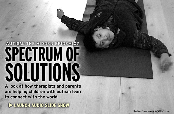 Autism: the hidden epidemic?: Spectrum of solutions -- A look at how therapists and parents are helping autistic children learn to connect with the world.