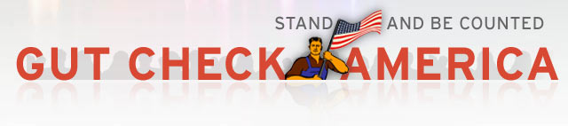 Gut Check America - Stand up and be counted