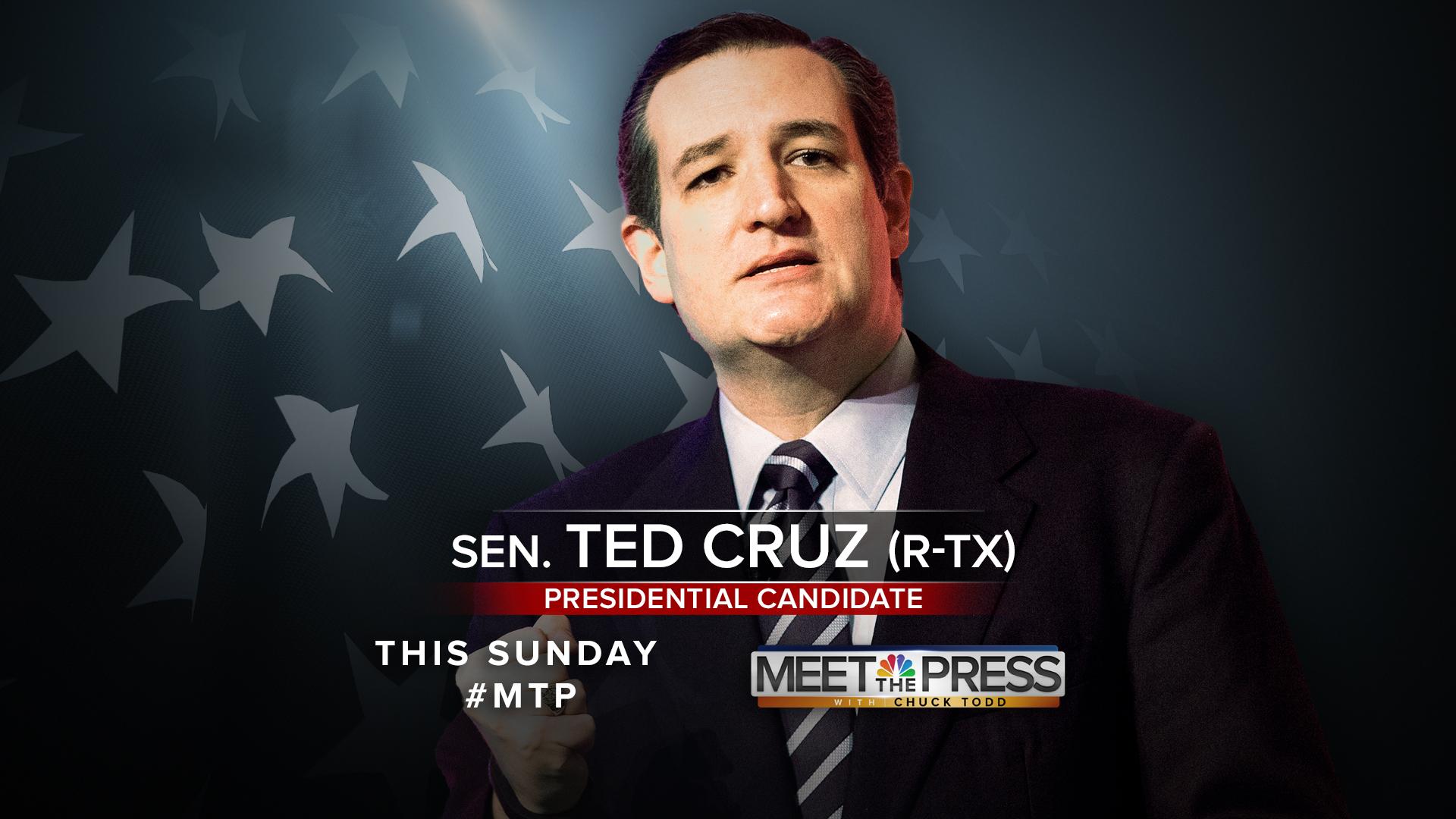 Sunday on MTP: Sen. Ted Cruz (R-TX)