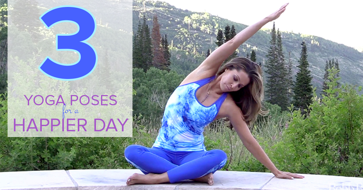 3 Yoga Poses For A Happier Day