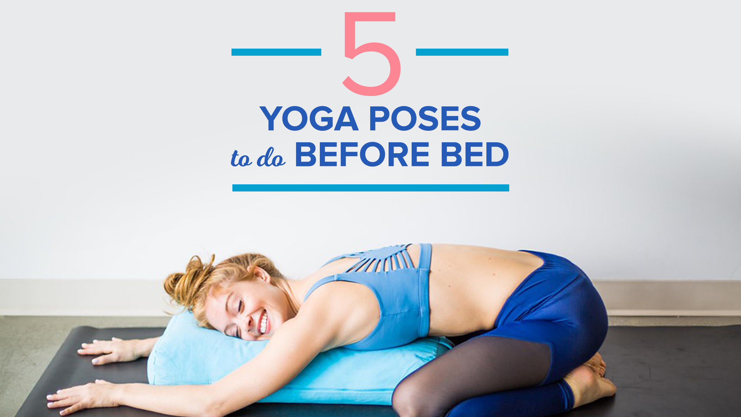 5 Yoga Poses To Do Before Bed Today Com