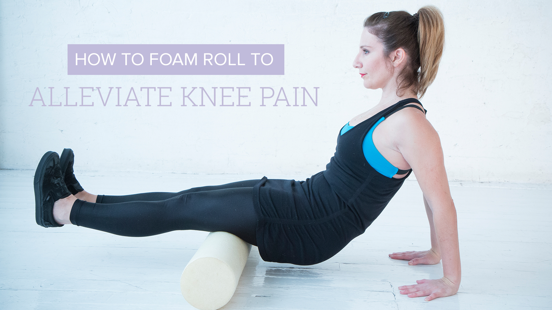 3 Stretches To Alleviate Knee Pain