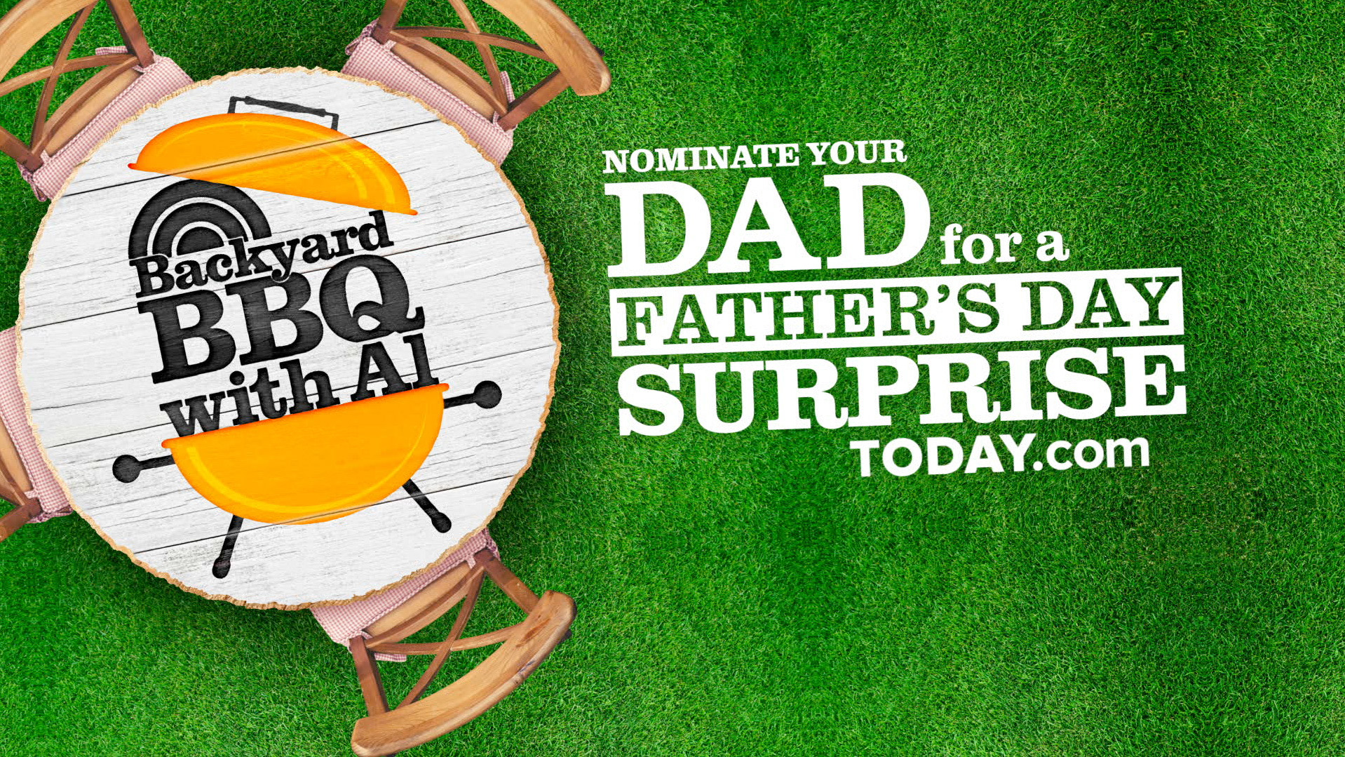 backyard barbecue with al nominate your dad for a great father u0027s
