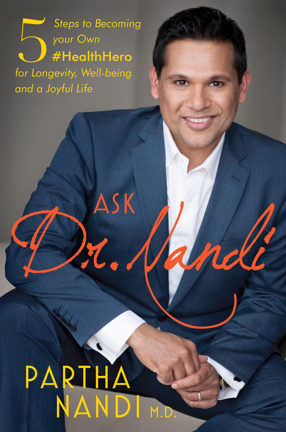 Image: ASK DR. NANDI: 5 Steps to Becoming your Own #HealthHero for Longevity, Well-being, and a Joyful Life