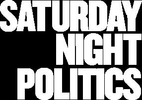 Saturday Night Politics