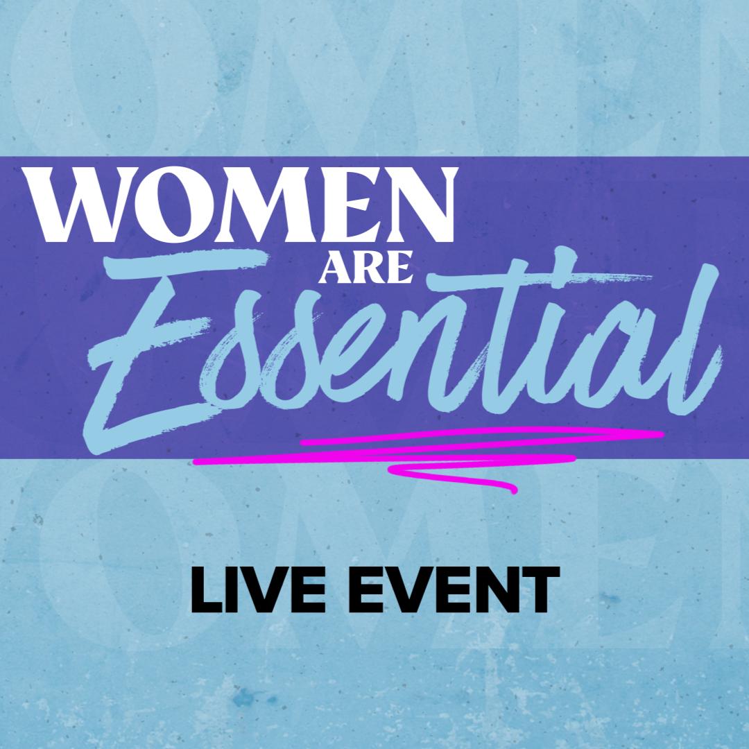 Women Are Essential