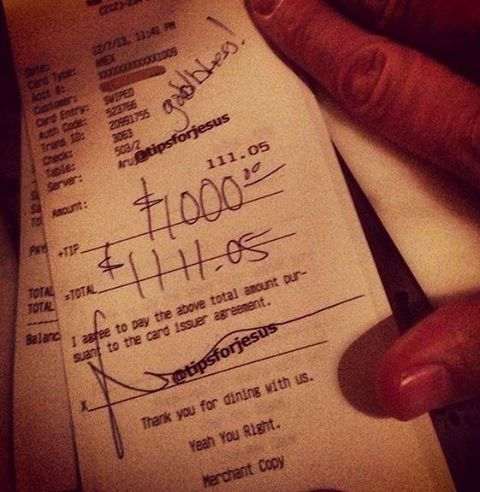 This image, posted on Facebook account 'Tips for Jesus' shows a $111.05 restaurant bill, with a $1,000 tip.