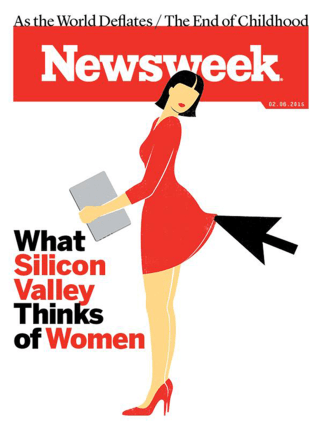 "Newsweek's February 6, 2015 cover ""What Silicon Valley Thinks of Women"""
