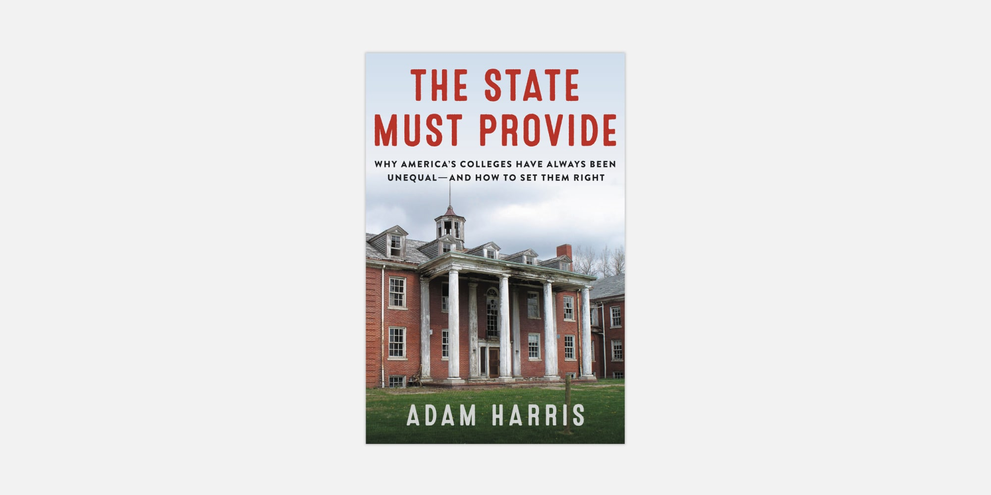 """Adam Harris' New Book """"The State Must Provide"""" Makes the Case That HBCUs Are Owed Reparations"""