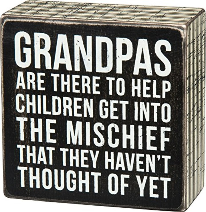grandpas are there to help box sign