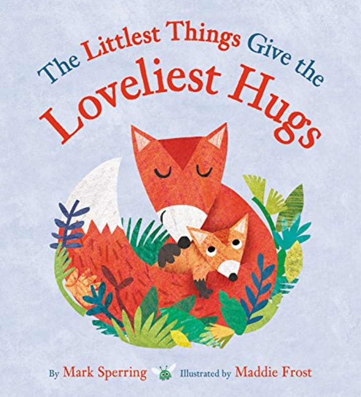 Advanced English Essay The Littlest Things Give The Loveliest Hugs By Mark Sperring And Maddie  Frost Persuasive Essay Examples For High School also Political Science Essays The Best Valentines Day Childrens Books  High School Memories Essay