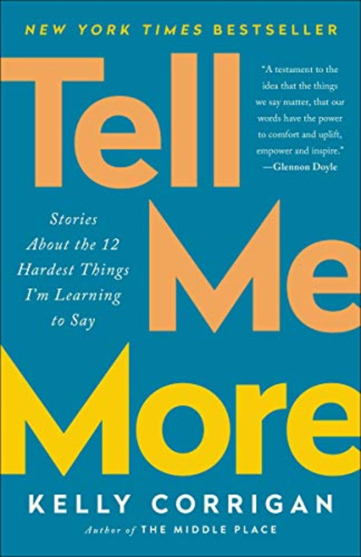 Read an excerpt from Kelly Corrigan's 'Tell Me More'