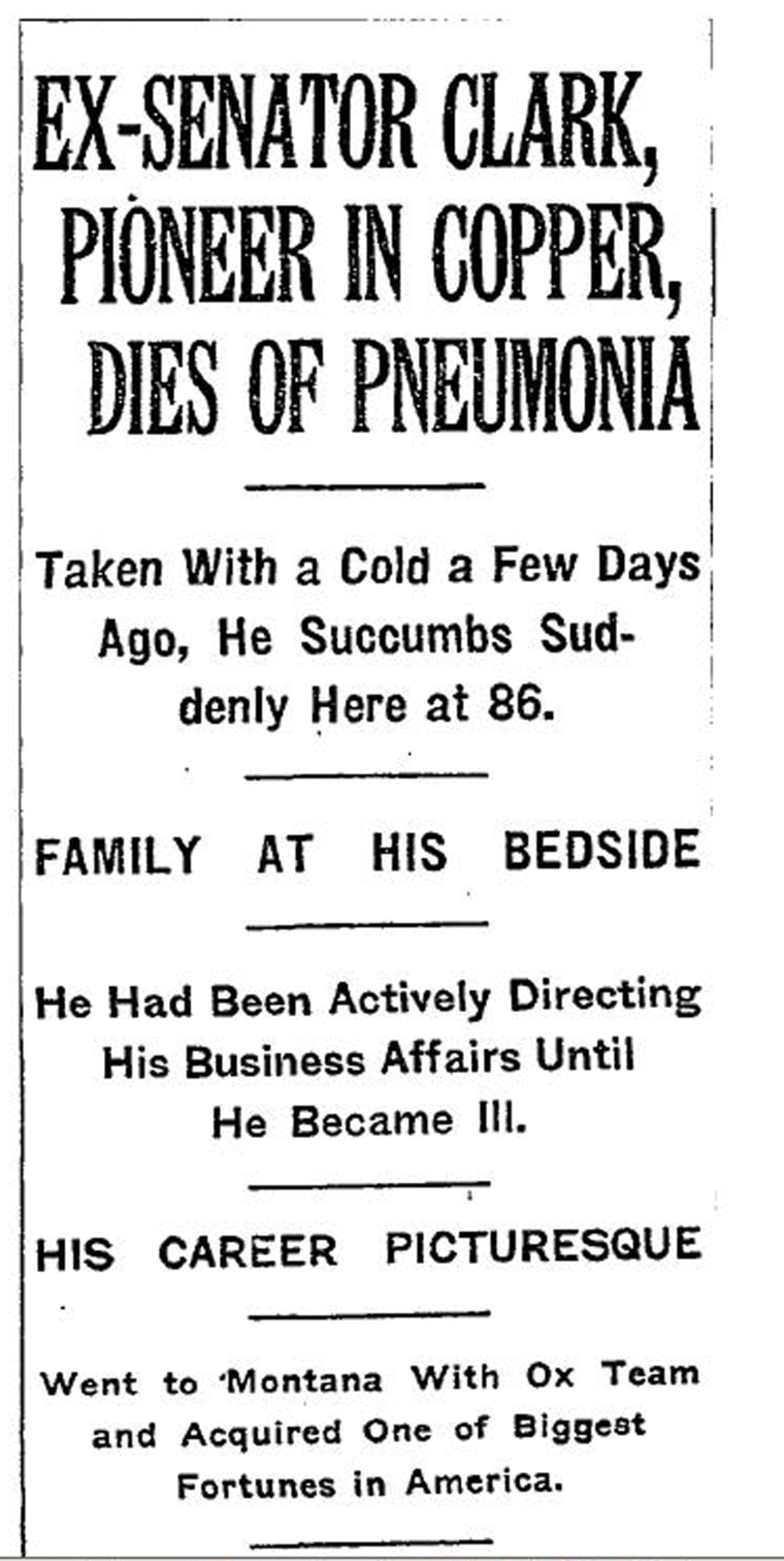William Andrews Clark died of pneumonia in his house on Fifth Avenue on March 2, 1925, at age 86.