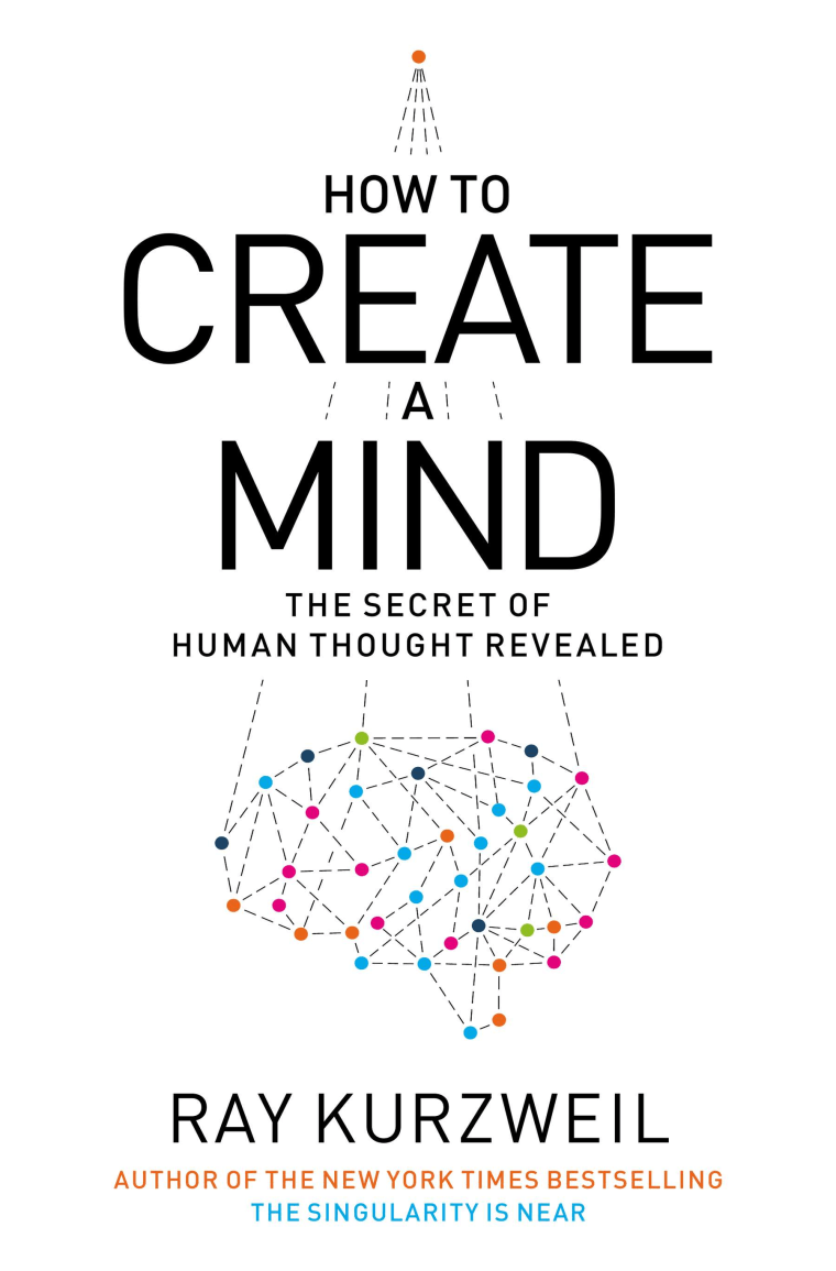How To Create A Mind: The Secreate of Human Thought Revealed